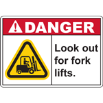 DANGER Look out for fork lifts. SIGN