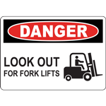 DANGER LOOK OUT FOR FORK LIFTS SIGN