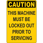 CAUTION THIS MACHINE MUST BELOCKED OUT PRIOR TOSERVICING SIGN