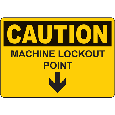 CAUTION MACHINE LOCKOUT POINT SIGN