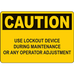 CAUTION USE LOCKOUT DEVICE DURING MAINTENANCE OR ANY OPERATOR ADJUSTMENT SIGN