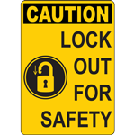 CAUTION LOCK OUT FORSAFETY SIGN