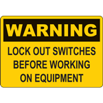 WARNING LOCK OUT SWITCHES BEFORE WORKING ON EQUIPMENT SIGN
