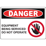 DANGER EQUIPMENT BEING SERVICED DO NOT OPERATE SIGN