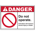 DANGER Do not operate Activation will result insevere injury or death SIGN