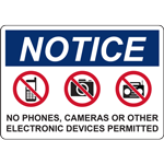NOTICE NO PHONES, CAMERAS OR OTHER ELECTRONIC DEVICES PERMITTED SIGN