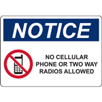 NOTICE NO CELLULAR PHONE OR TWO WAY RADIOS ALLOWED SIGN