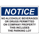 NOTICE NO ALCOHOLIC BEVERAGES OR DRUGS PERMITTED ON COMPANY PROPERTY THIS INCLUDES THE PARKING LOT SIGN
