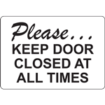 Please… KEEP DOOR CLOSED AT ALL TIMES SIGN