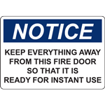 NOTICE KEPP EVERYTHING AWAY FROM THIS FIRE DOOR SO THAT IT IS READY FOR INSTANT USE SIGN