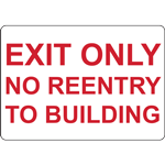 EXIT ONLY NO REENTRY TO BUILDING SIGN