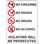 NO FIREARMS NO KNIVES NO DRUGS NO ALCOHOL VIOLATERS WILL BE PROSECUTED SIGN