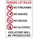 PARKING LOT RULES NO FIREARMS NO KNIVES NO DRUGS NO ALCOHOL VIOLATERS WILL BE PROSECUTED SIGN