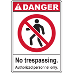 DANGER No trespassing. Authorized personnel only. SIGN