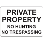 PRIVATE  PROPERTY NO HUNTING NO TRESPASSING SIGN