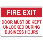 FIRE EXIT DOOR MUST BE KEPT UNLOCKED DURING BUSINESS HOURS SIGN