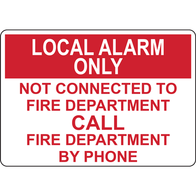 LOCAL ALARM ONLY NOT CONNECTED TO FIRE DEPARTMENT CALL FIRE DEPARTMENT BY PHONE SIGN