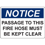 NOTICE PASSAGE TO THIS FIRE HOSE MUST BE KEPT CLEAR SIGN