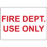 FIRE DEPT. USE ONLY SIGN