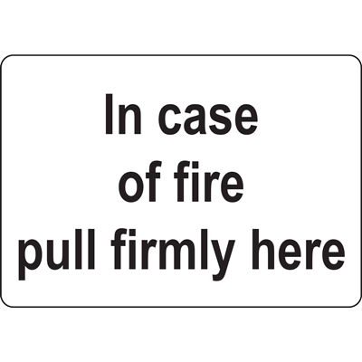 In case of fire pull firmly here SIGN