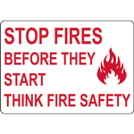 STOP FIRES BEFORE THEY START THINK FIRE SAFETY SIGN