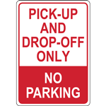PICK-UP AND DROP-OFF ONLY NO PARKING SIGN