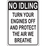 NO IDLING TURN YOUR ENGINES OFF AND PROTECT THE AIR WE BREATHE SIGN