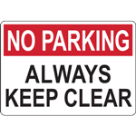 NO PARKING ALWAYS KEEP CLEAR SIGN