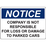 NOTICE COMPANY IS NOT RESPONSIBLE FOR LOSS OR DAMAGE TO PARKED CARS SIGN