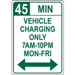 45 MIN VEHICLE  CHARGING ONLY 7AM-10PM MON-FRI SIGN