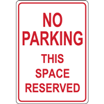 NO PARKING THIS SPACE RESERVED SIGN