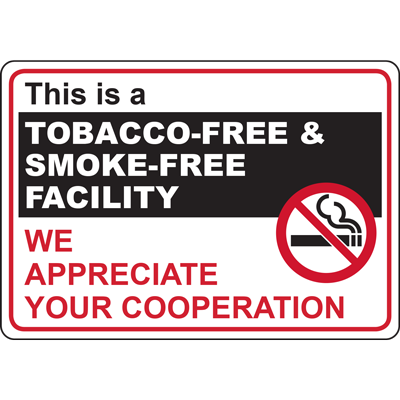 This is a TOBACCO-FREE & SMOKE-FREE FACILITY WE APPRECIATE YOUR COOPERATION SIGN