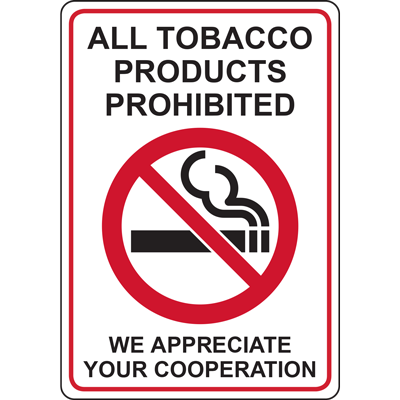 ALL TOBACCO PRODUCTS PROHIBITED WE APPRECIATE YOUR COOPERATION SIGN