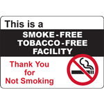 This is a SMOKE-FREE TOBACCO-FREE FACILITY Thank You for Not Smoking SIGN