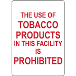 THE USE OF TOBACCO PRODUCTS IN THIS FACILITY IS PROHIBITED SIGN