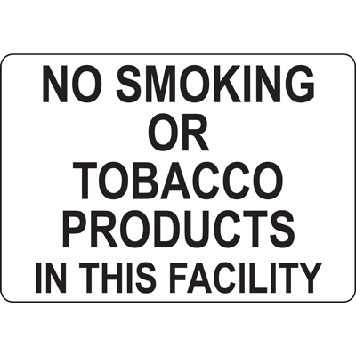 NO SMOKING OR TOBACCO PRODUCTS IN THIS FACILITY SIGN