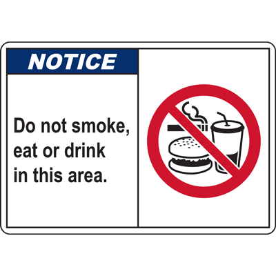NOTICE Do not smoke, eat or drink in this area. SIGN