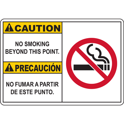 CAUTION/PRECAUCION NO SMOKING BEYOND THIS POINT PRECAUCION NO FUMAR A PARTIR DE ESTE PUNTO SIGN