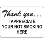 Thank you… I APPRECIATE YOUR NOT SMOKING HERE SIGN
