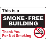 This is a SMOKE-FREE BUILDING Thank You For Not Smoking SIGN