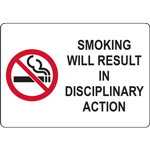 SMOKING WILL RESULT IN DISCIPLINARY ACTION SIGN