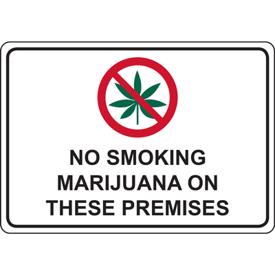 NO SMOKING MARIJUANA ON THESE PREMISES SIGN