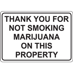 THANK YOU FOR NOT SMOKING MARIJUANA ON THIS PROPERTY SIGN