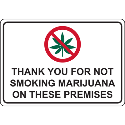 THANK YOU FOR NOT SMOKING MARIJUANA ON THESE PREMISES SIGN