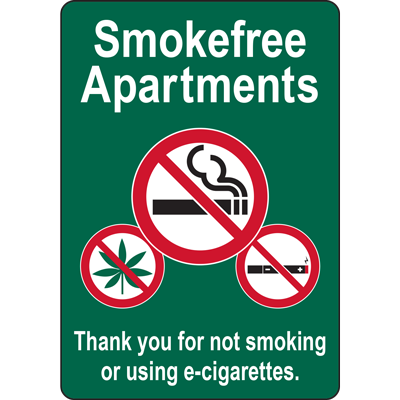 Smokefree Apartments Thank you for not smoking or using e-cigarettes. SIGN