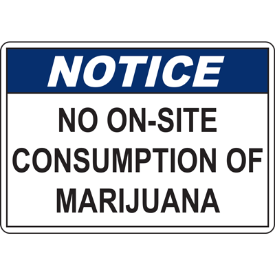 NOTICE NO ON-SITE CONSUMPTION OF MARIJUANA SIGN