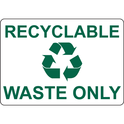RECYCLABLE WASTE ONLY SIGN