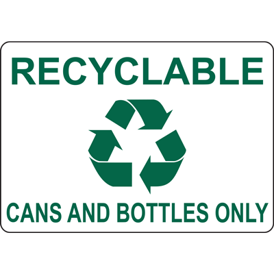 RECYCLABLE CANS AND BOTTLES ONLY SIGN