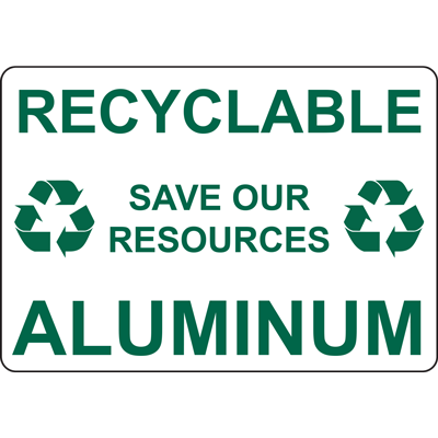 RECYCLABLE SAVE OUR RESOURCES ALUMINUM SIGN
