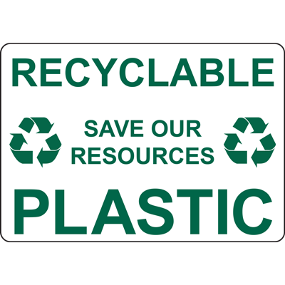 RECYCLABLE SAVE OUR RESOURCES PLASTIC SIGN